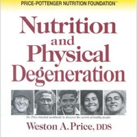 Nutrition and Physical Degeneration - Book by Dr. Westin Price