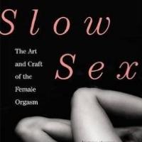 Slow Sex -Book by Nicole Deadone