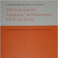 Sun and the Epidemic of Melanoma: Myth on Myth - Book by Bernard A. Ackerman