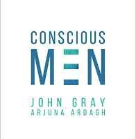 Conscious Men: Mastering the New Man Code for Success and Relationships  - Book by John Gray