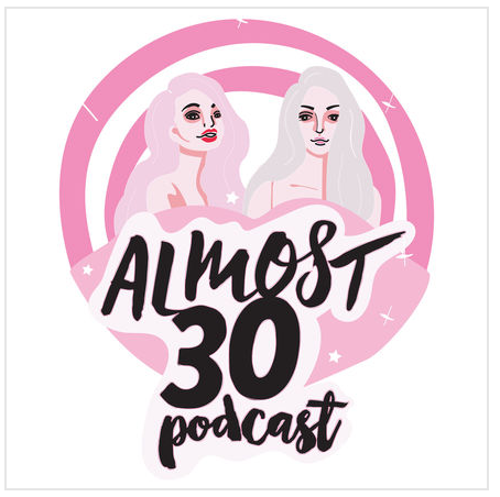 ALMOST 30 (PT1)