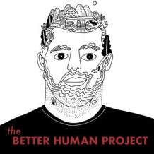 BETTER HUMAN PROJECT