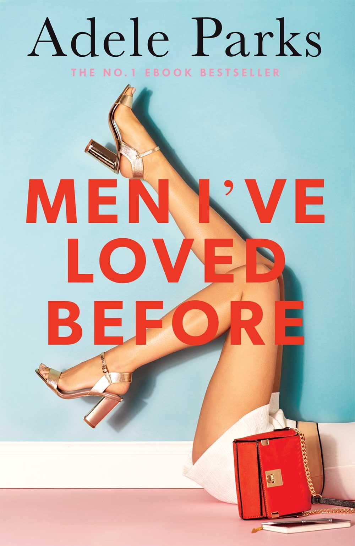 Men I've Loved Before by Adele Parks