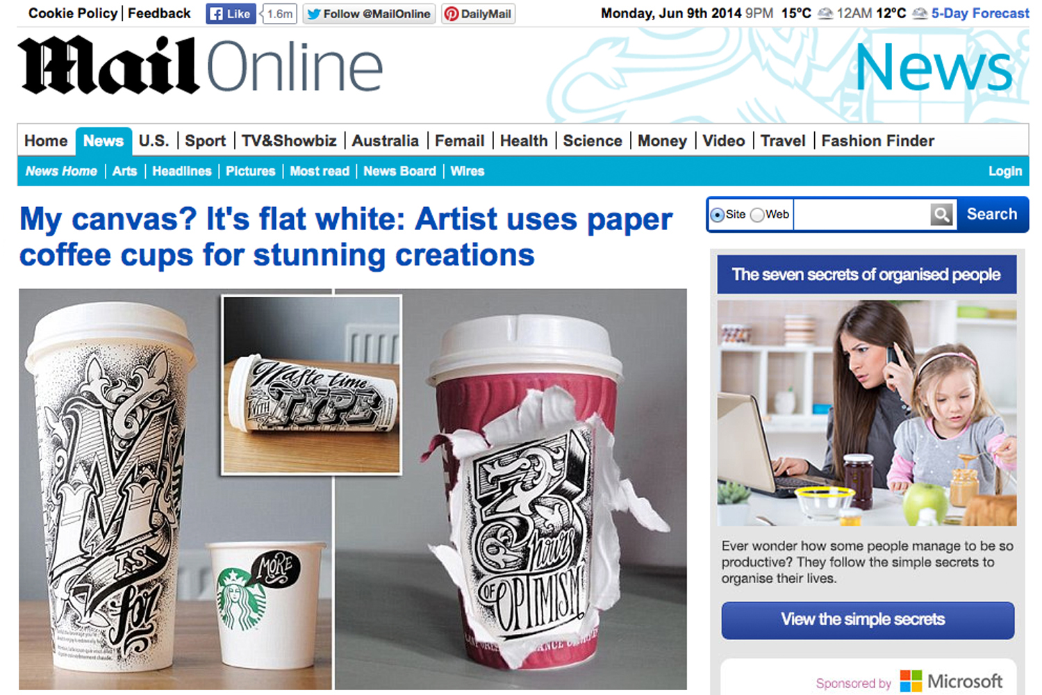 A feature on my hand lettered disposable coffee cups in The Daily Mail. The publication has an average daily circulation of 1,700,000 copies   and has over 100 million unique visitors per month to its website.