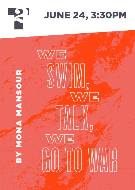 We Swim, We Talk, We Go To War