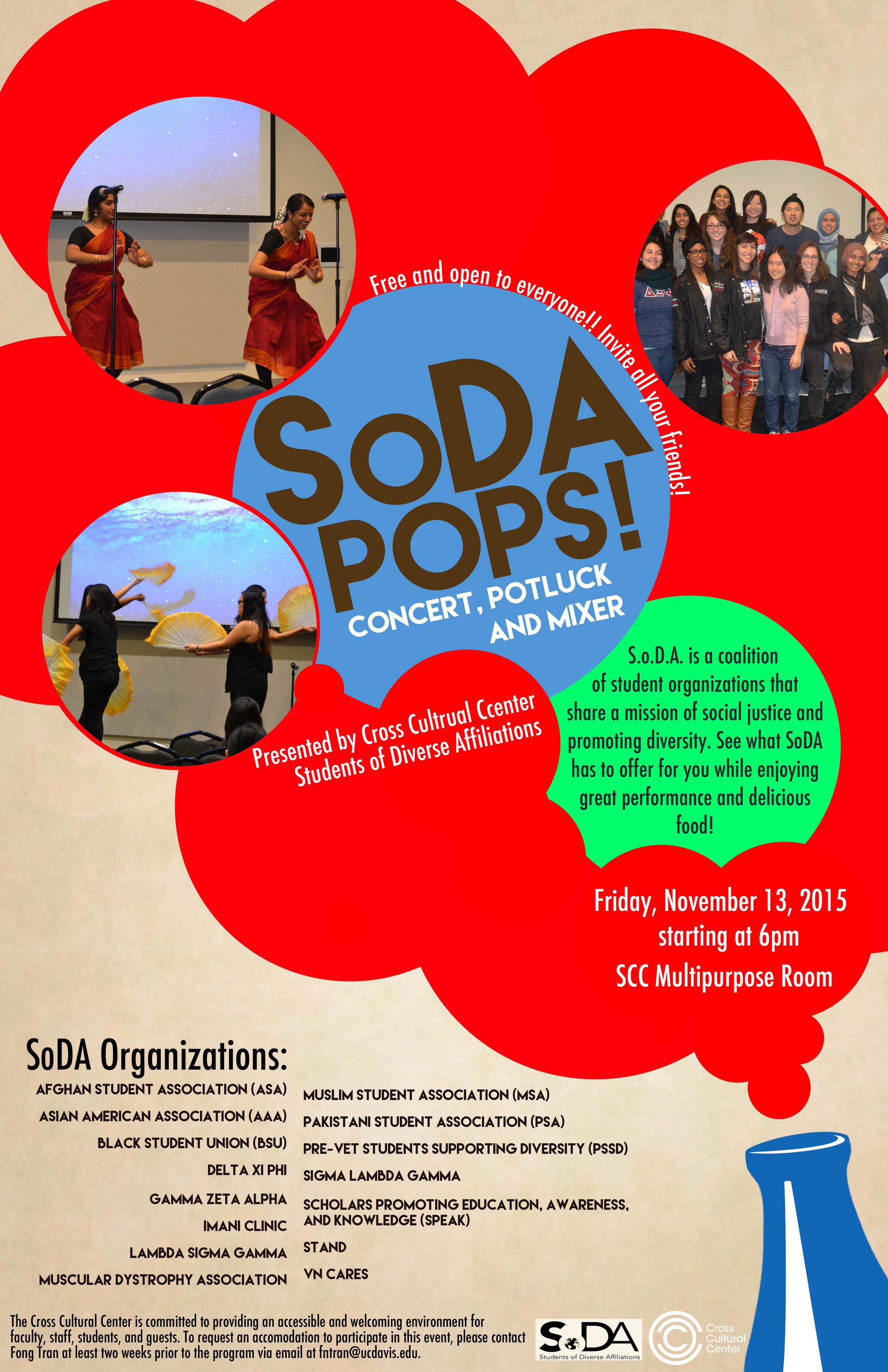 Come learn more about S.o.D.A. at UC Davis! S.o.D.A. stands for Students of Diverse Affiliations and is the umbrella organization for many student groups here at Davis! This event is free and there will be food and entertainment! Come learn more about S.o.D.A. and its goals for the upcoming year!