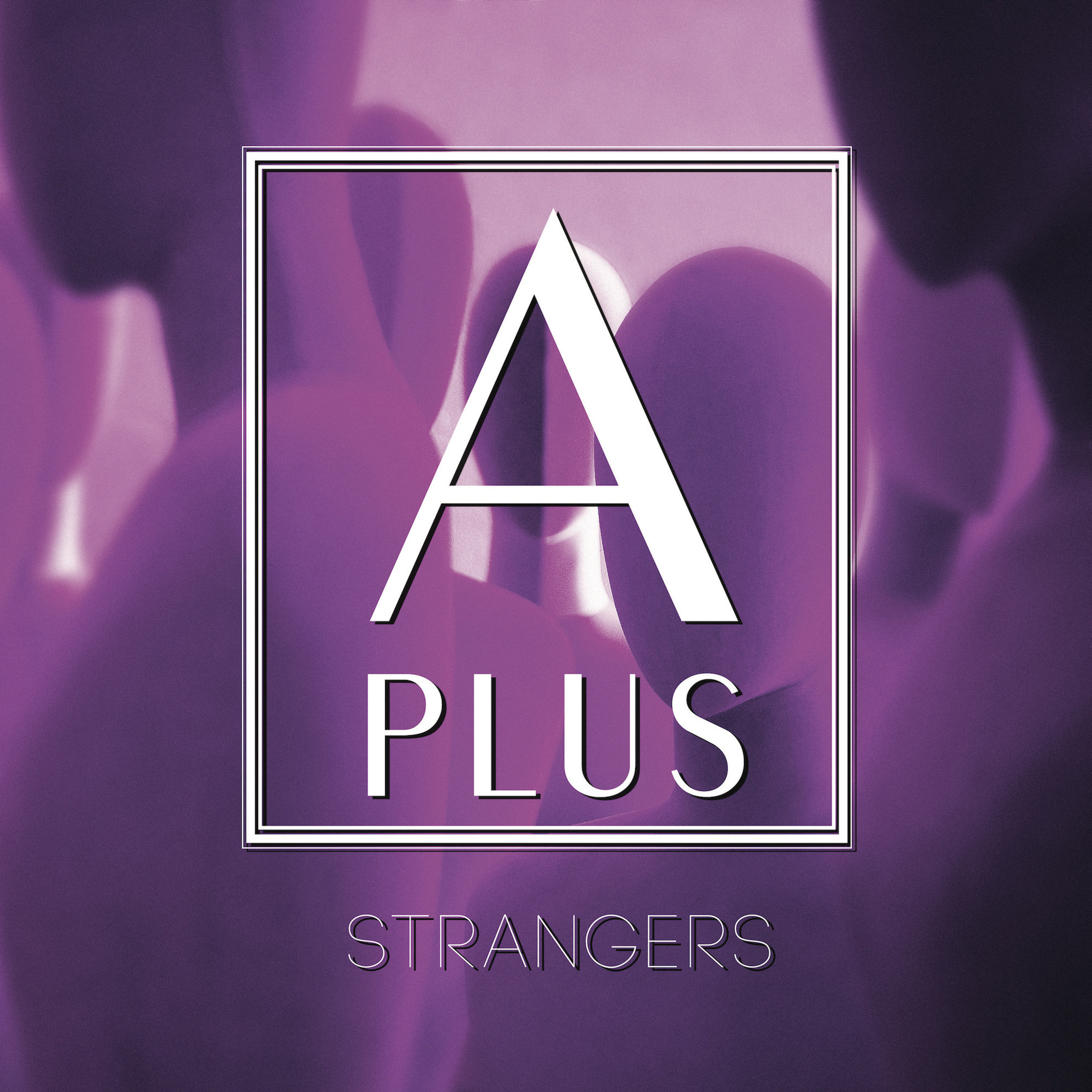 APlus_StrangersCover_Final copy.jpg