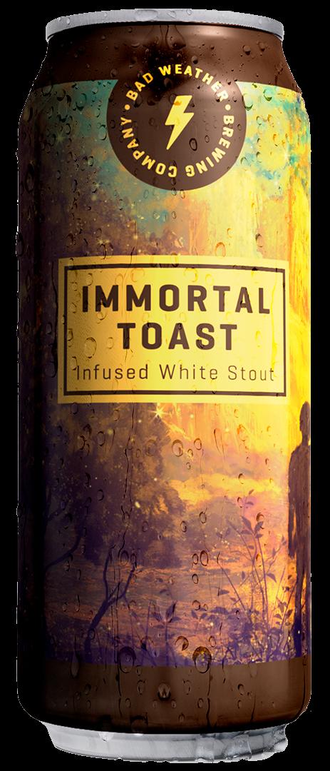 Immortal Toast