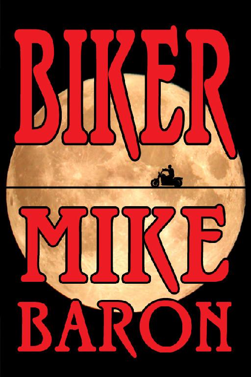 The novel  Biker  by Mike Baron.