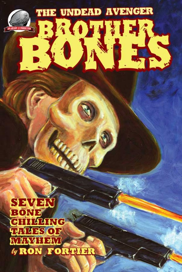 Brother Bones: The Undead Avenger by Ron Fortier.