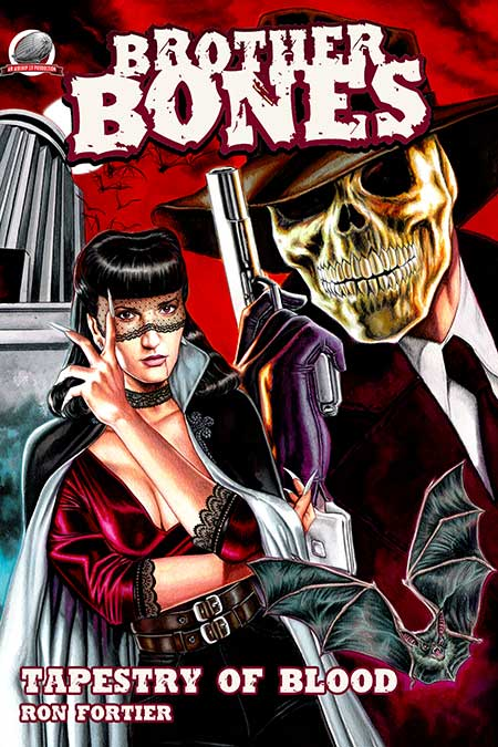 Brother Bones: Tapestry of Blood by Ron Fortier.