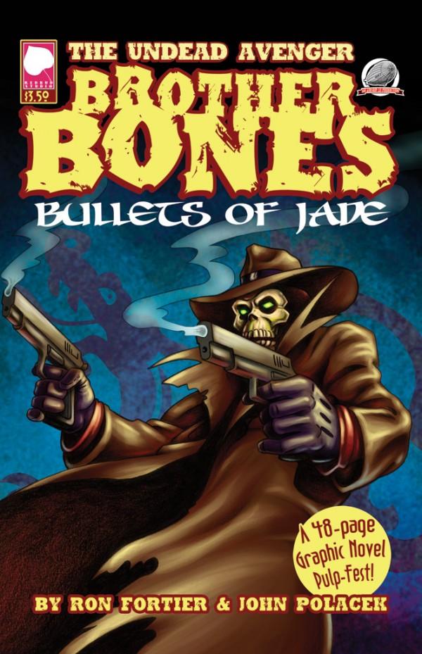 Brother Bones: Bullets of Jade by Ron Fortier & John Polacek.