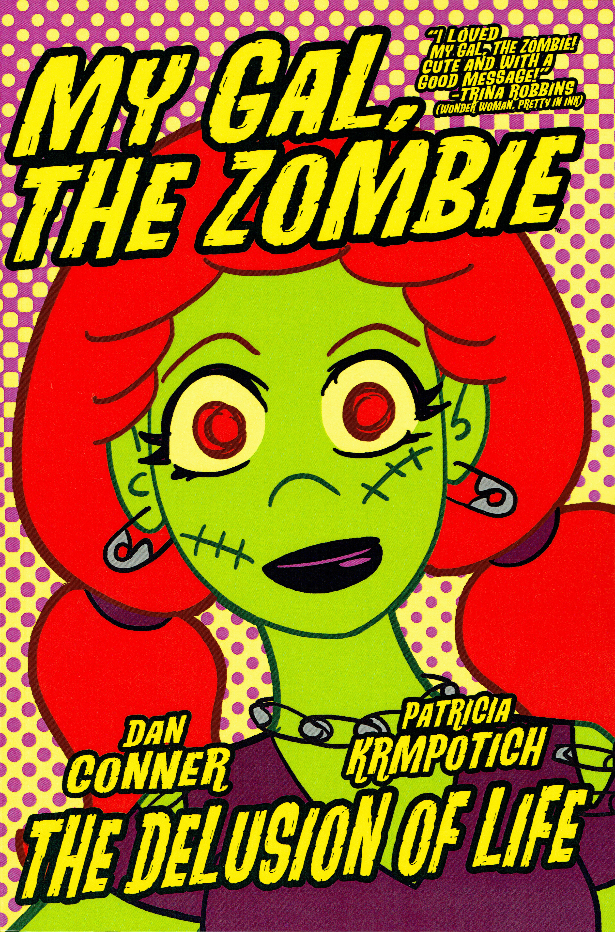 My Gal the Zombie: The Delusional Life from Crazy Good Comics.