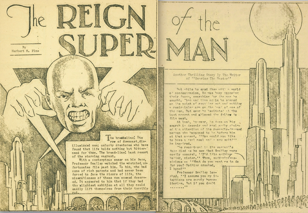 The Reign of the Superman - the earliest incarnation of the character created by  Jerry Siegel  and  Joe Shuster.