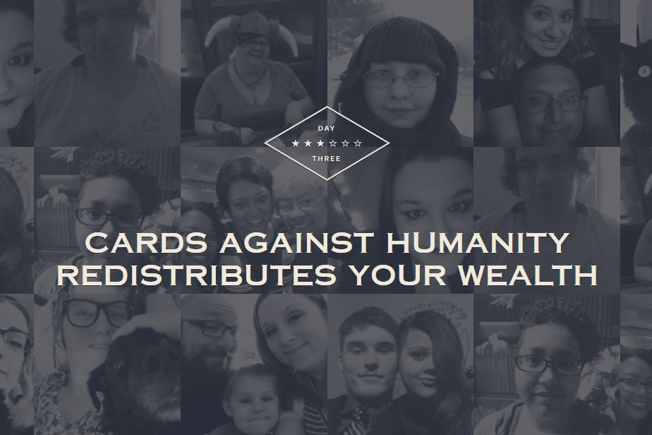 The banner for day three at  cardsagainsthumanityredistributesyourwealth.com .