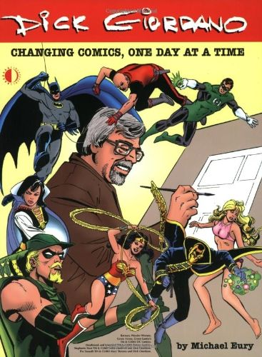 Dick Giordano, Changing Comics One Day At A Time - by Michael Eury.