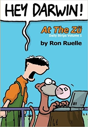 Hey Darwin - At The Zü Daily Strips Vol. 1  by  Ron Ruelle .