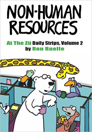 Non-Human Resources - At The Zü Daily Strips Vol. 2  by  Ron Ruelle .