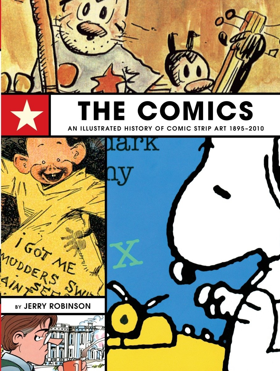 The Comics: An Illustrated History of Comic Strip Art by Jerry Robinson.