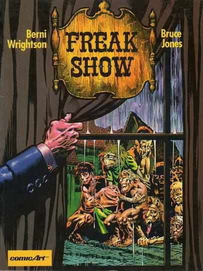 Freak Show (1984) TPB, cover by Berni Wrightson.
