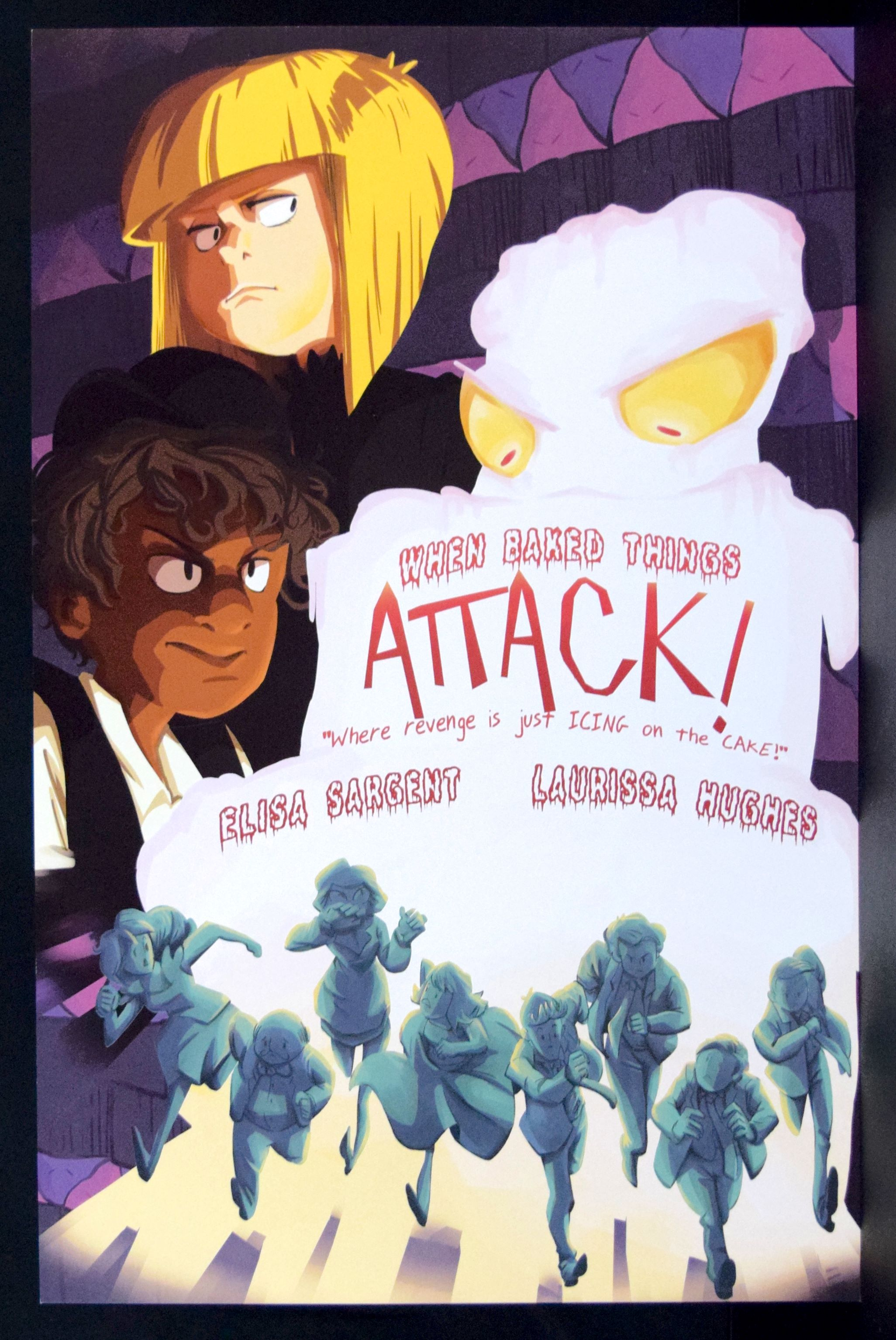 A  When Baked Things Attack!  promo poster from  Elisa Sargent  &  Laurissa Hughes .