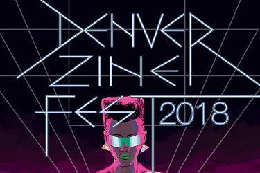 A Walk Around the Denver Zine Fest 2018   Written by Neil Greenaway
