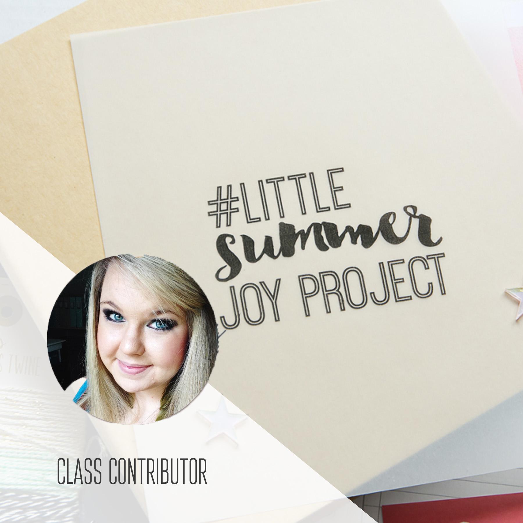 Class Contributor for #LittleSummerJOY on LittlePaperProjects.com