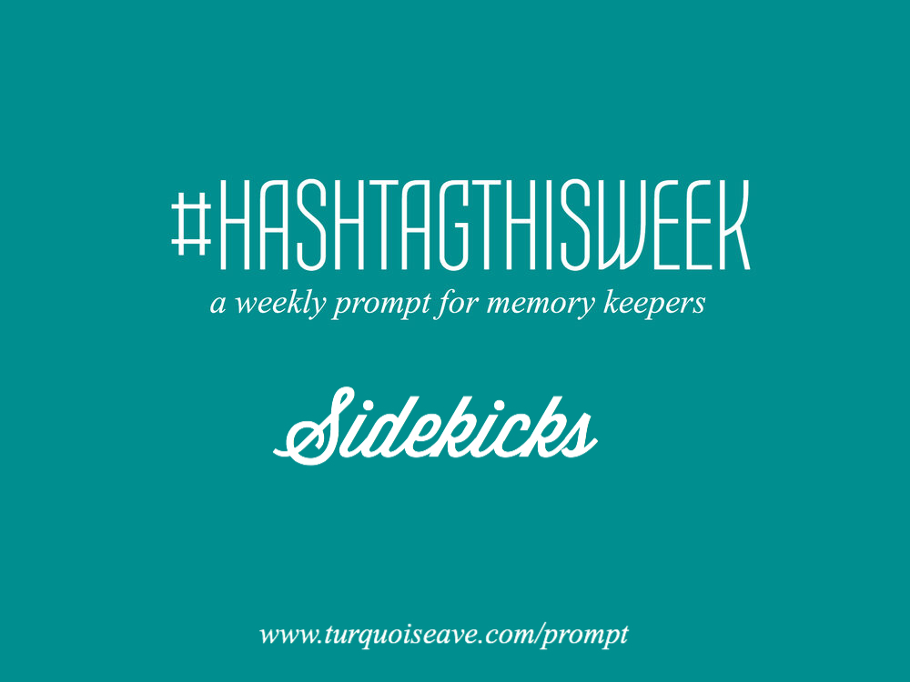 Sidekicks feat. Jessica Cole Weekly Prompt and Link Up for Memory Keepers and Creative Bloggers