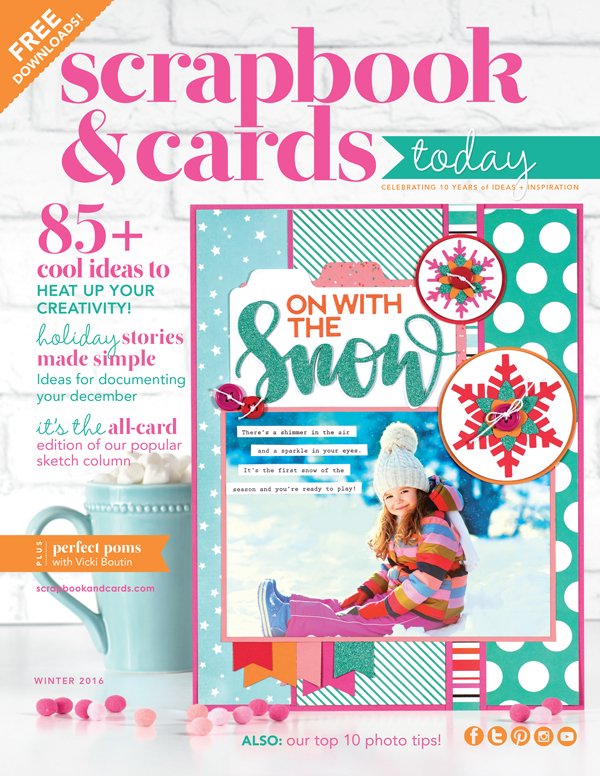 2016 Winter Edition of Scrapbook and Cards Today Magazine - Celebrating 10 Years! | Browse this magazine online, download or subscribe!