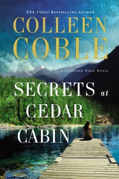 A ★★★★★ Book Review of Secrets of Cedar Cabin by Colleen Coble, a Lavender Tides Novel | A Christian Fiction Suspense Novel