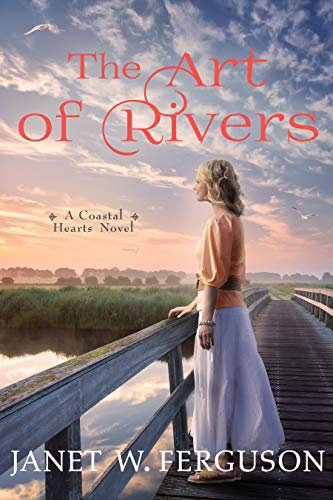 A Mini Review of The Art of Rivers by Janet W. Ferguson (A Coastal Hearts Novel) | A Contemporary Christian Romance Novel