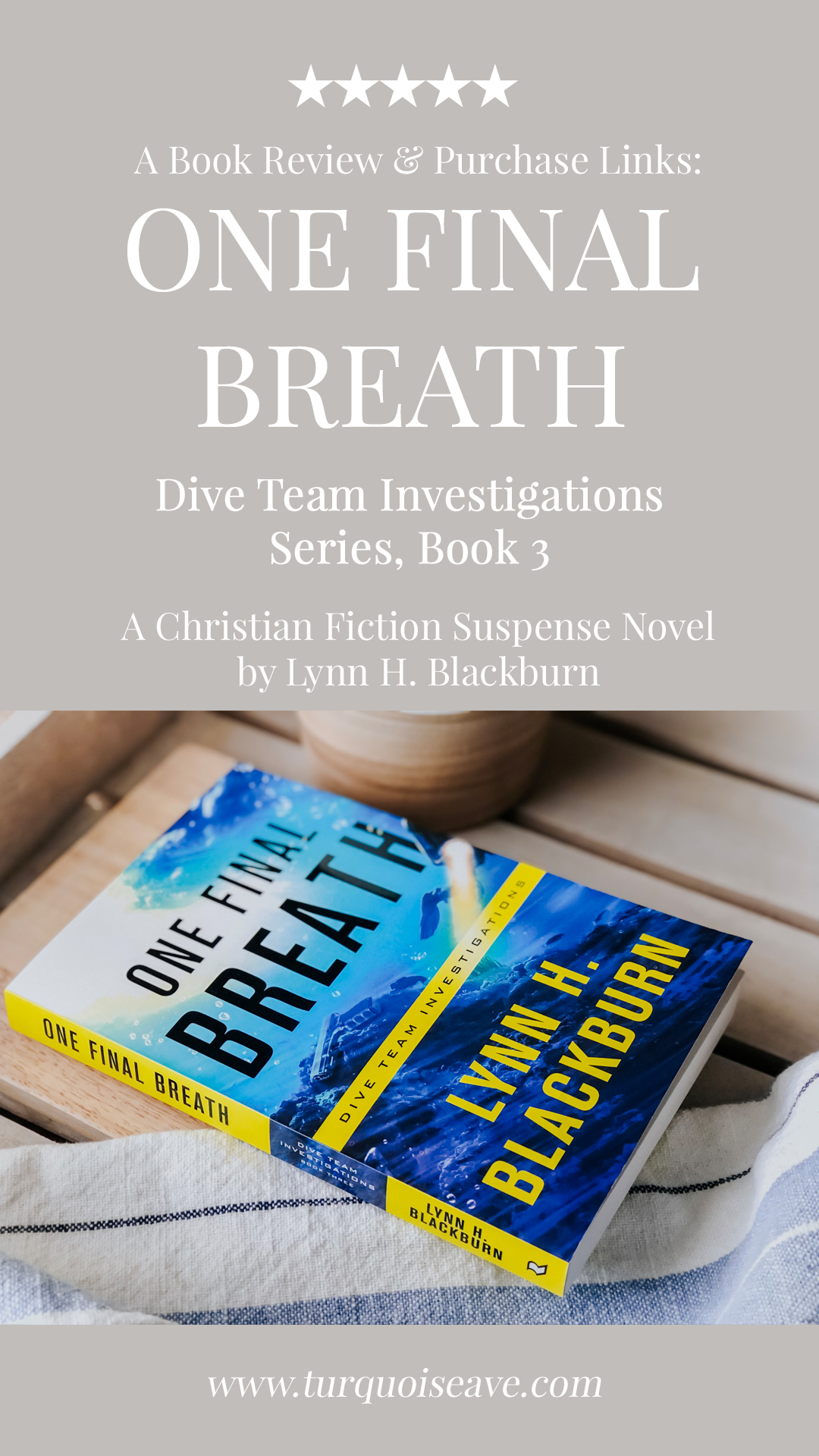 A ★★★★★ Book Review of One Final Breath by Lynn H. Blackburn in the Dive Team Investigations, Book Three | A Christian fiction romantic suspense novel