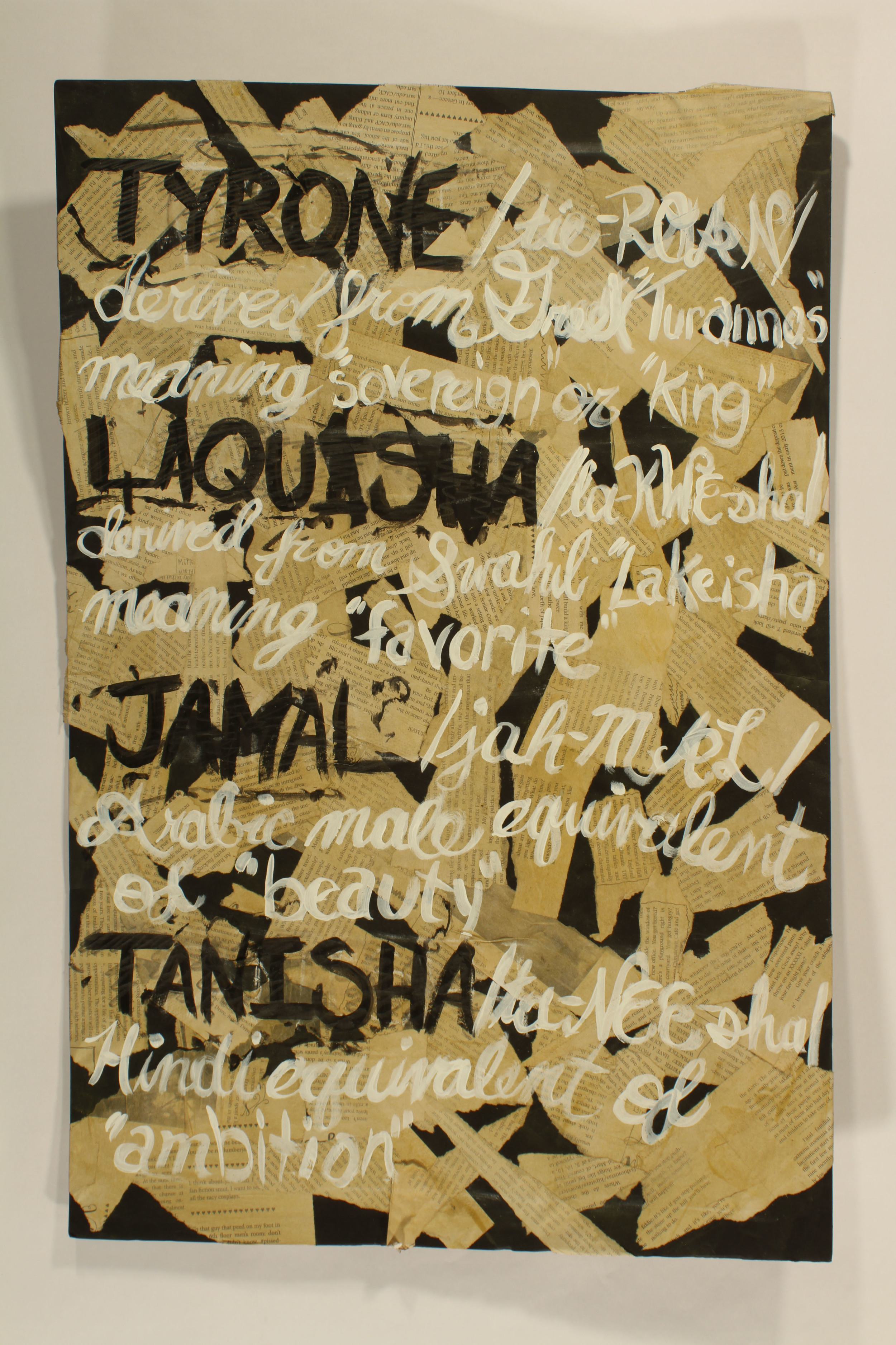 Names That Won't Get You The Job Interview  2014, foam core, tea, newspaper, acrylic, 20in x 30in