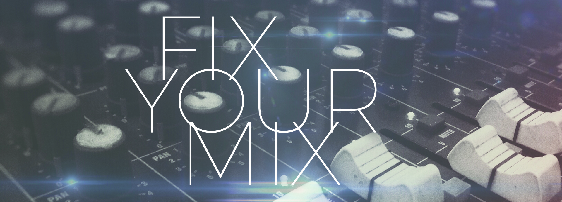 Fix Your Mix (1920x692).jpg