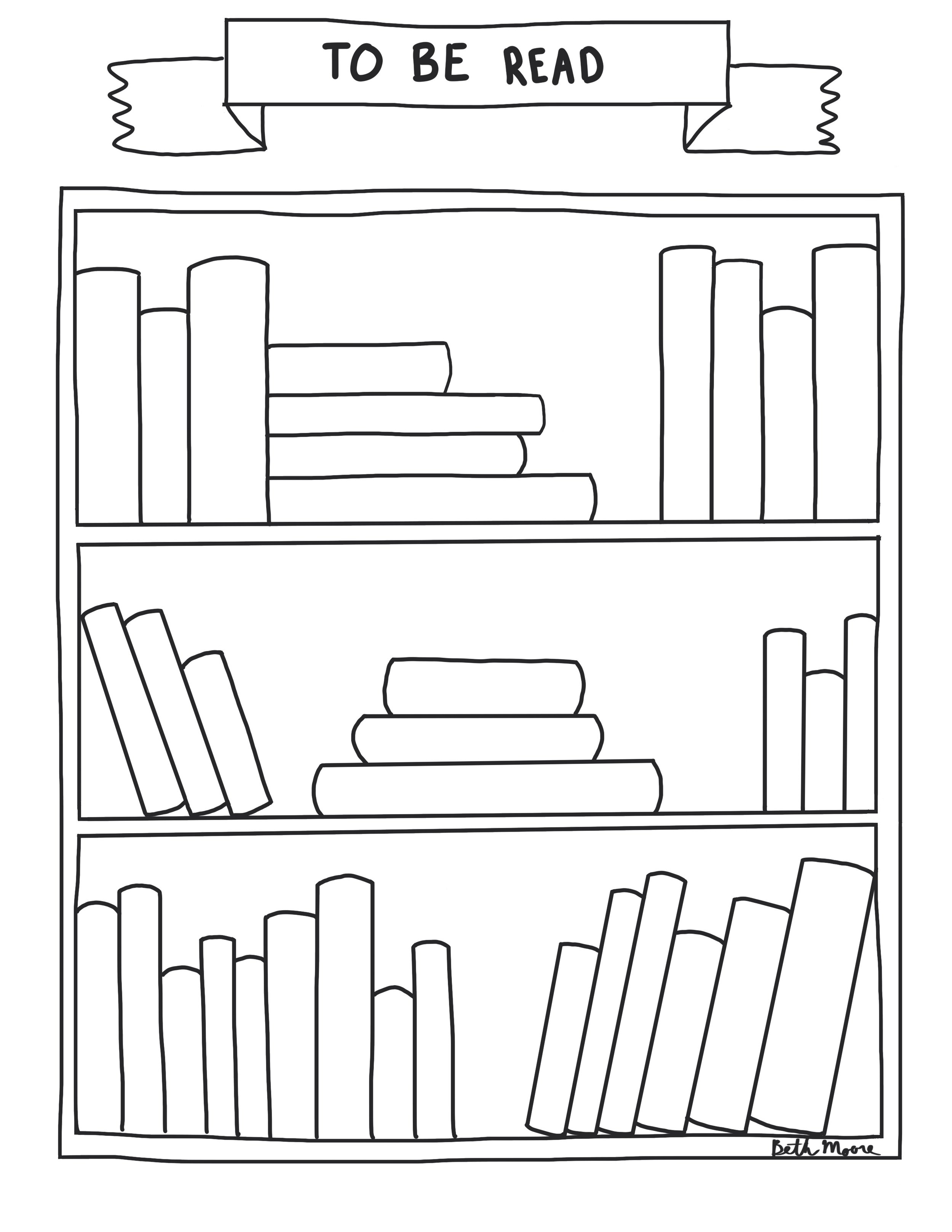 To Be Read Bookshelf - A visual display of books the reader plans to read. Readers can color in the spines as they finish each book, or keep a separate book log or finished books list.