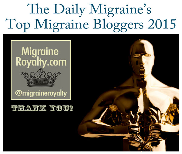We are so honored to be named One of the   Top Migraine Blogs 0f 2015 by The Daily Migraine.