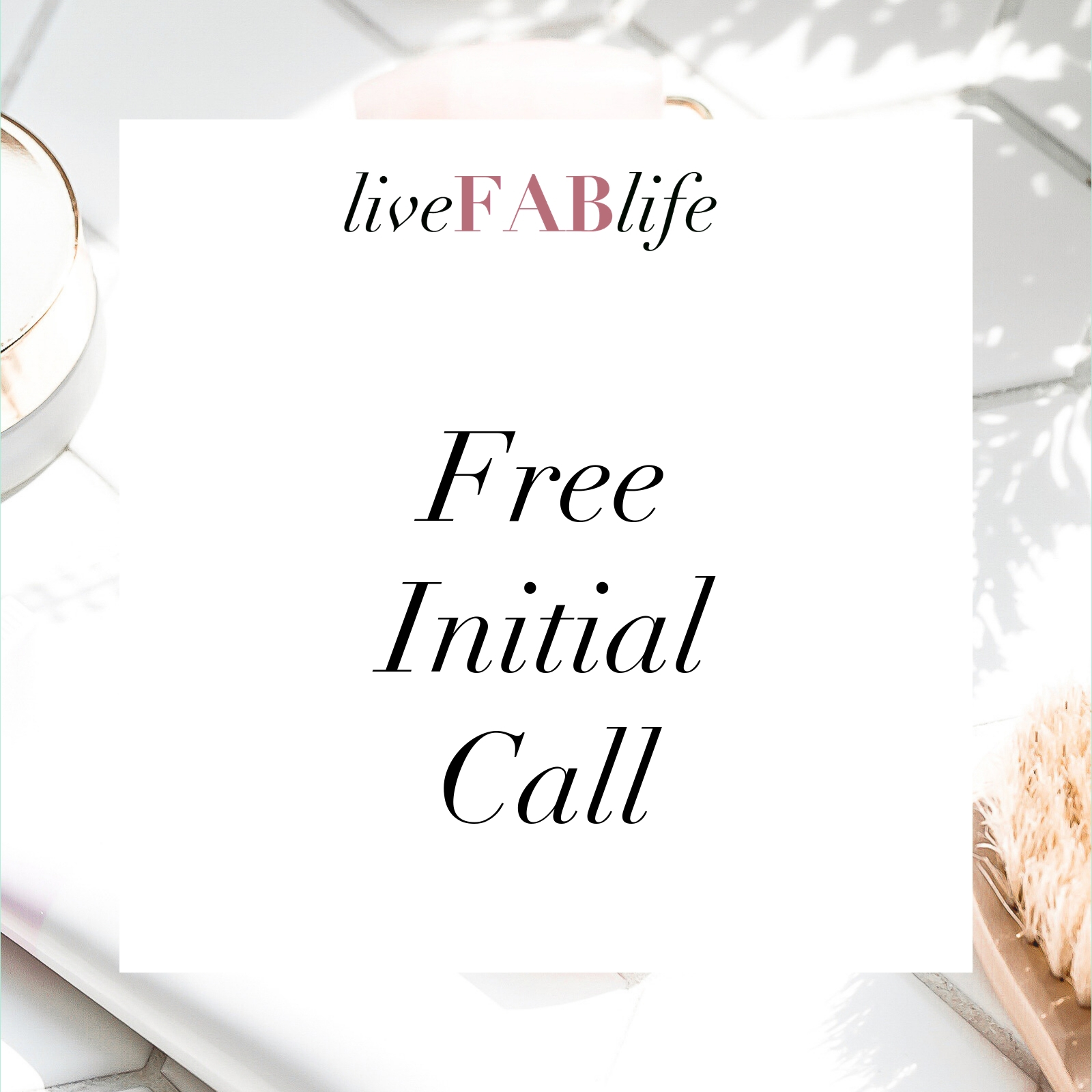 Free Initial Call Live FAB Life
