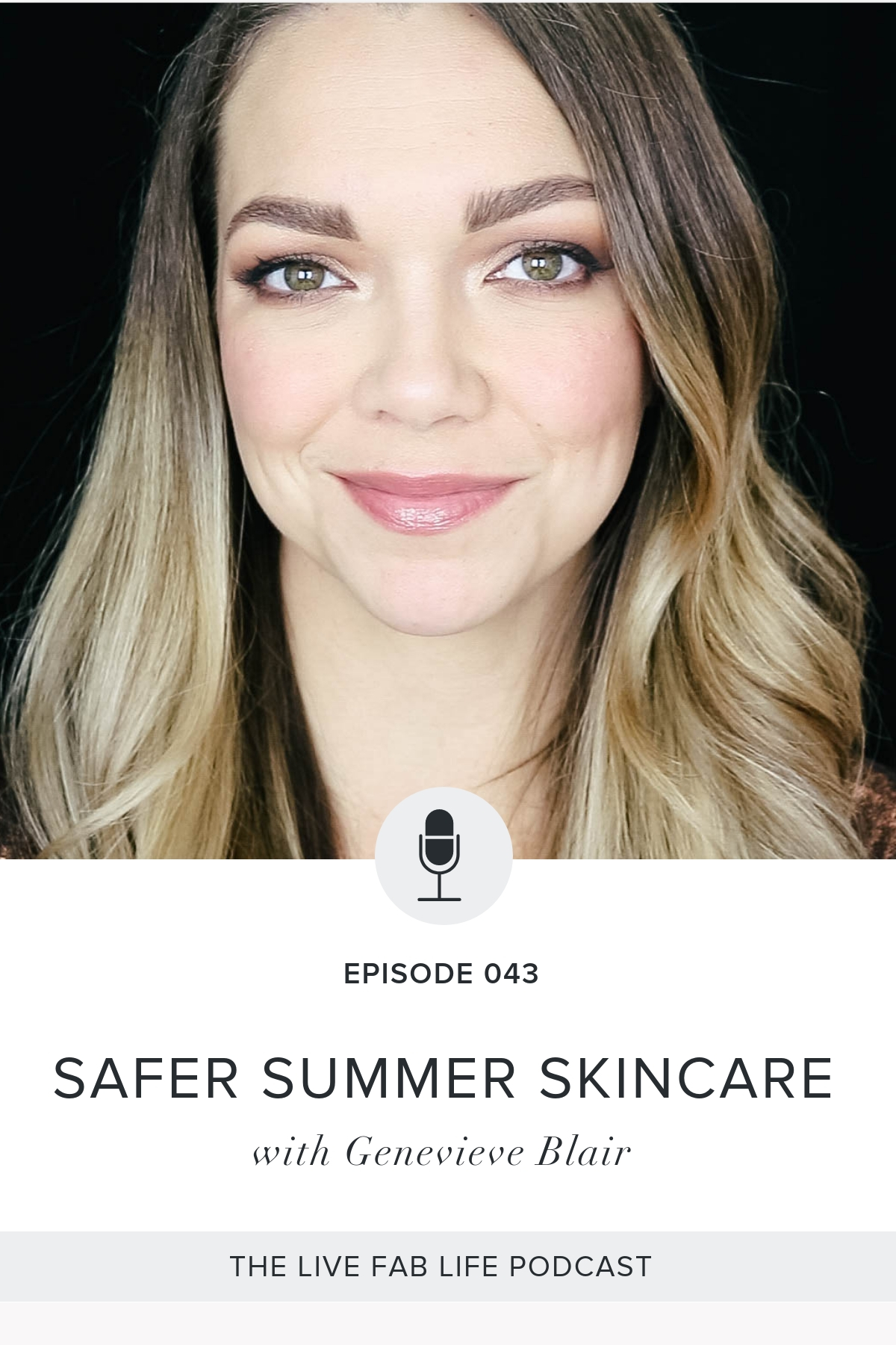 Episode 043: Safer Summer Skincare with Genevieve Blair