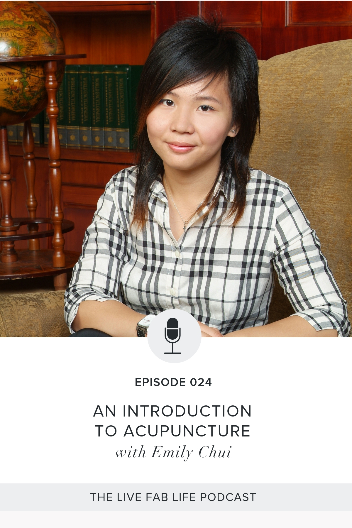 Episode 024: An Introduction to Acupuncture with Emily Chui