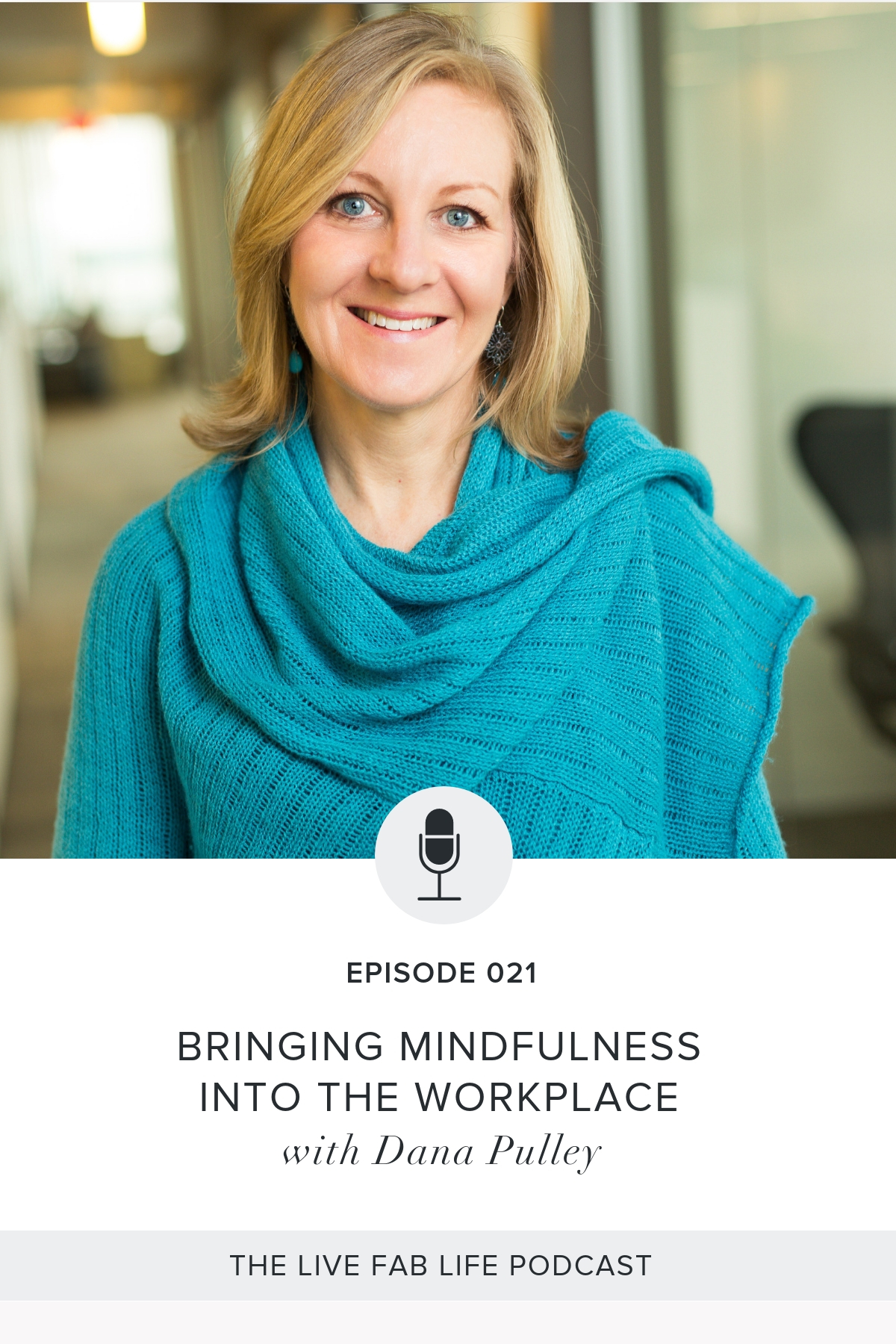 Episode 021: Bringing Mindfulness into the Workplace with Dana Pulley