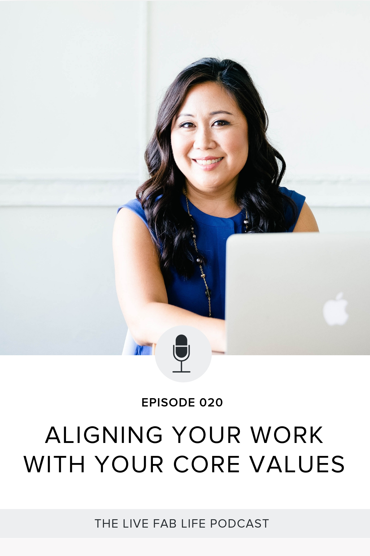 020-Show Notes.jpgEpisode 020: Aligning Your Work with Your Core Values