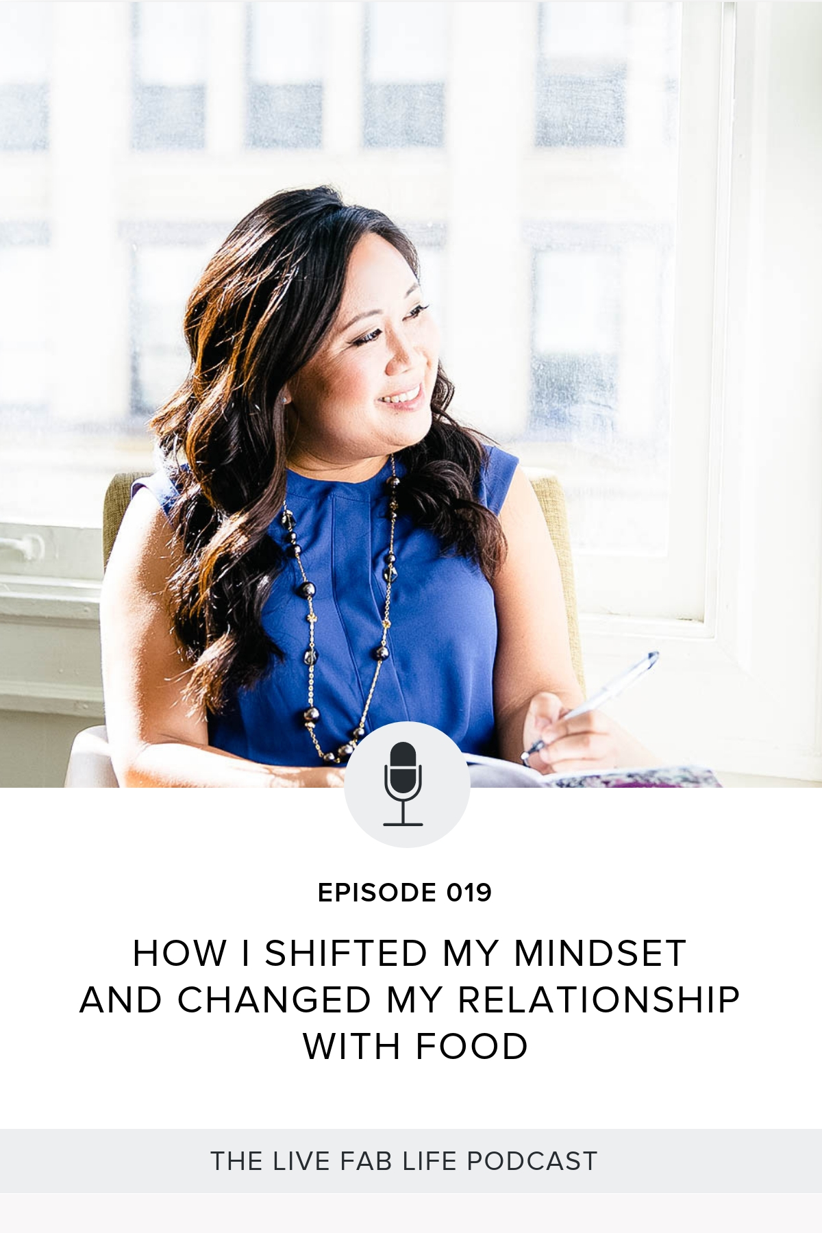 Episode 019: How I Shifted My Mindset and Changed My Relationship with Food