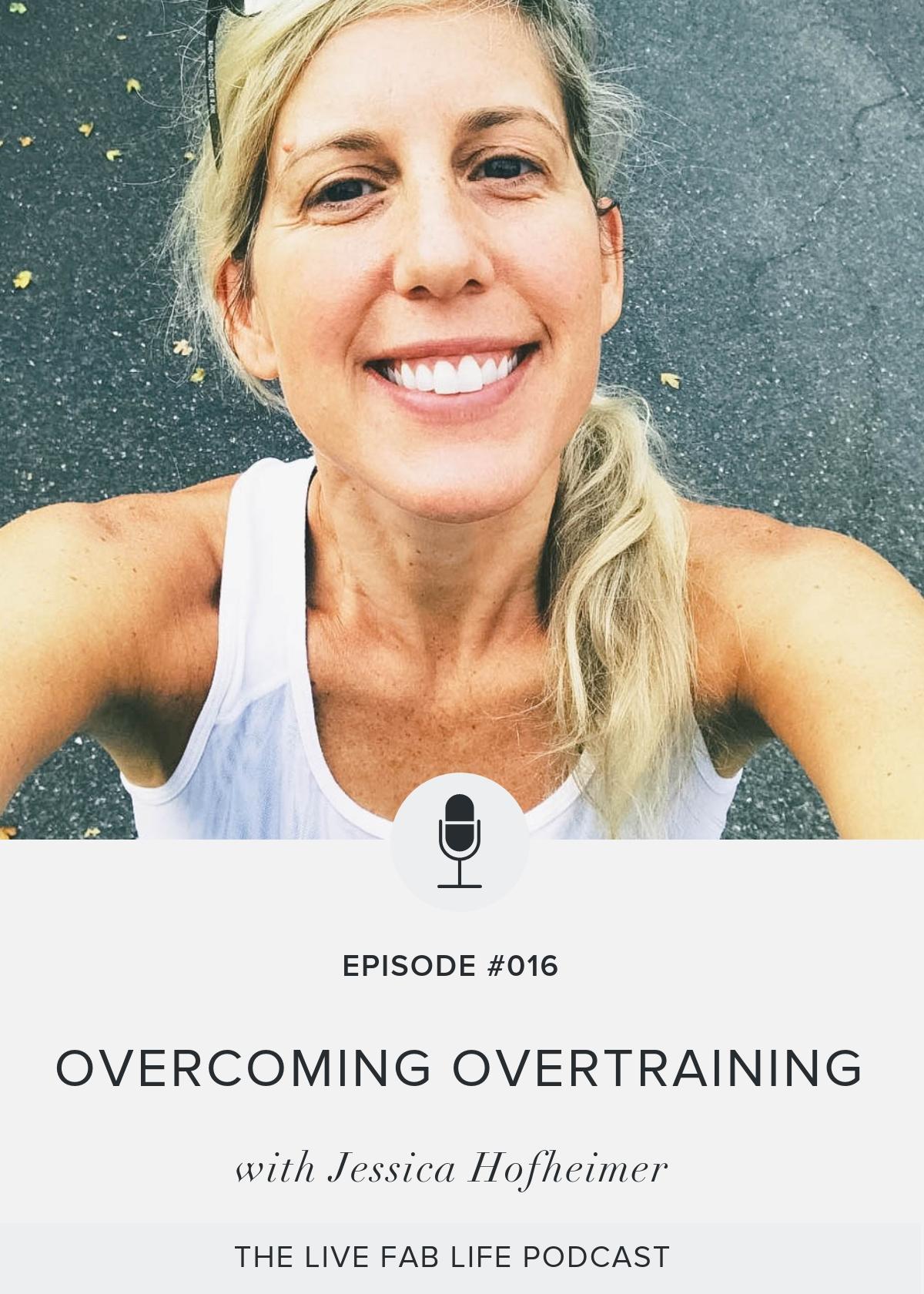 Episode 016: Overcoming Overtraining with Jessica Hofheimer