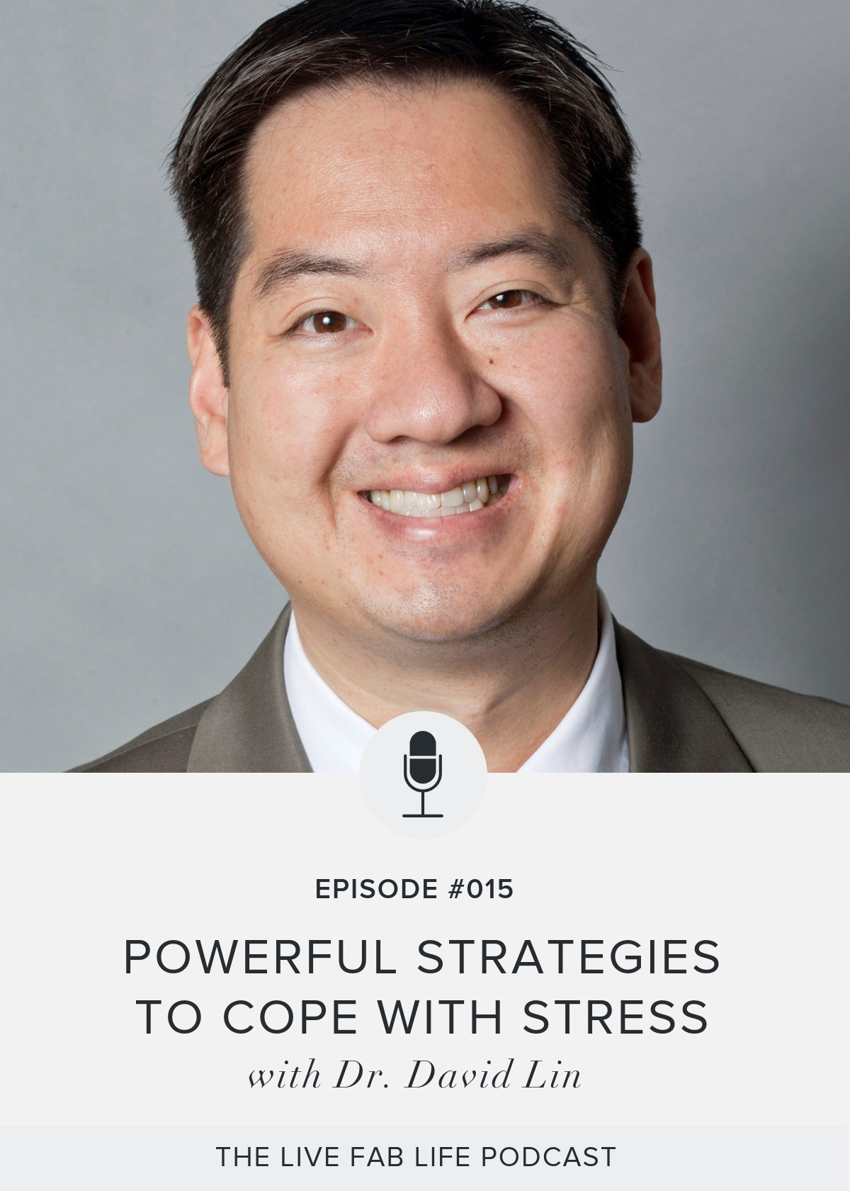 Episode 015: Powerful Strategies to Cope with Stress with Dr. David Lin