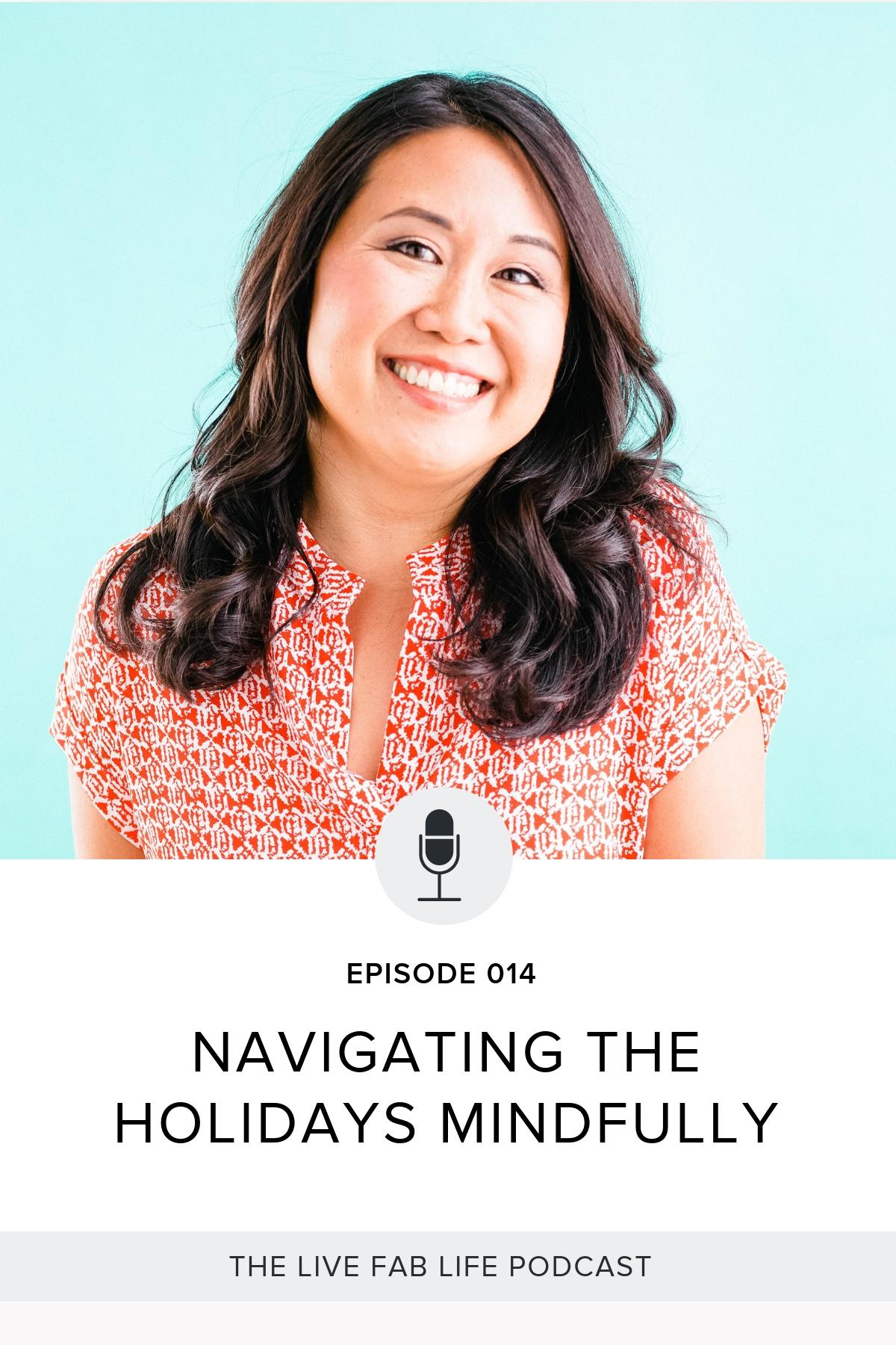 Episode 014: Navigating the Holidays Mindfully