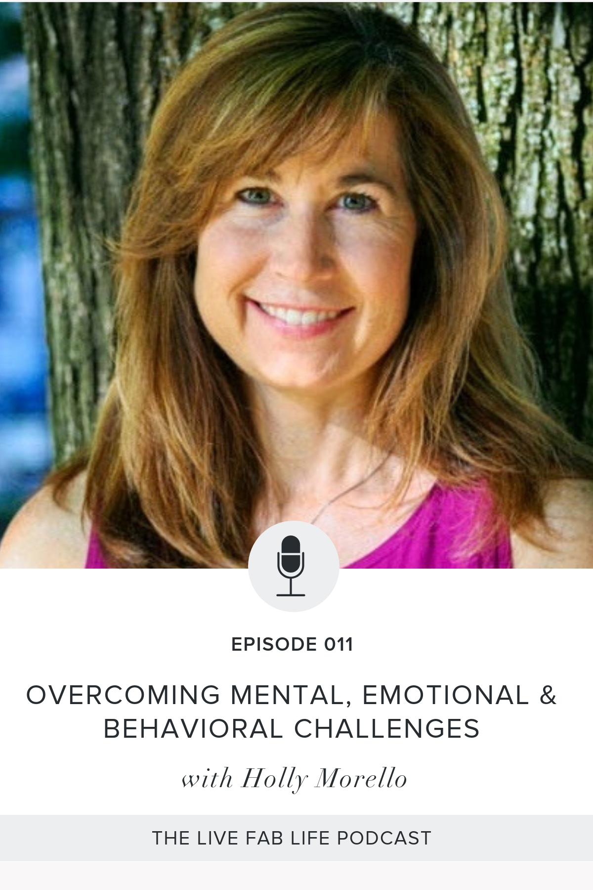 Episode 011: Overcoming Mental, Emotional & Behavioral Challenges with Holly Morello