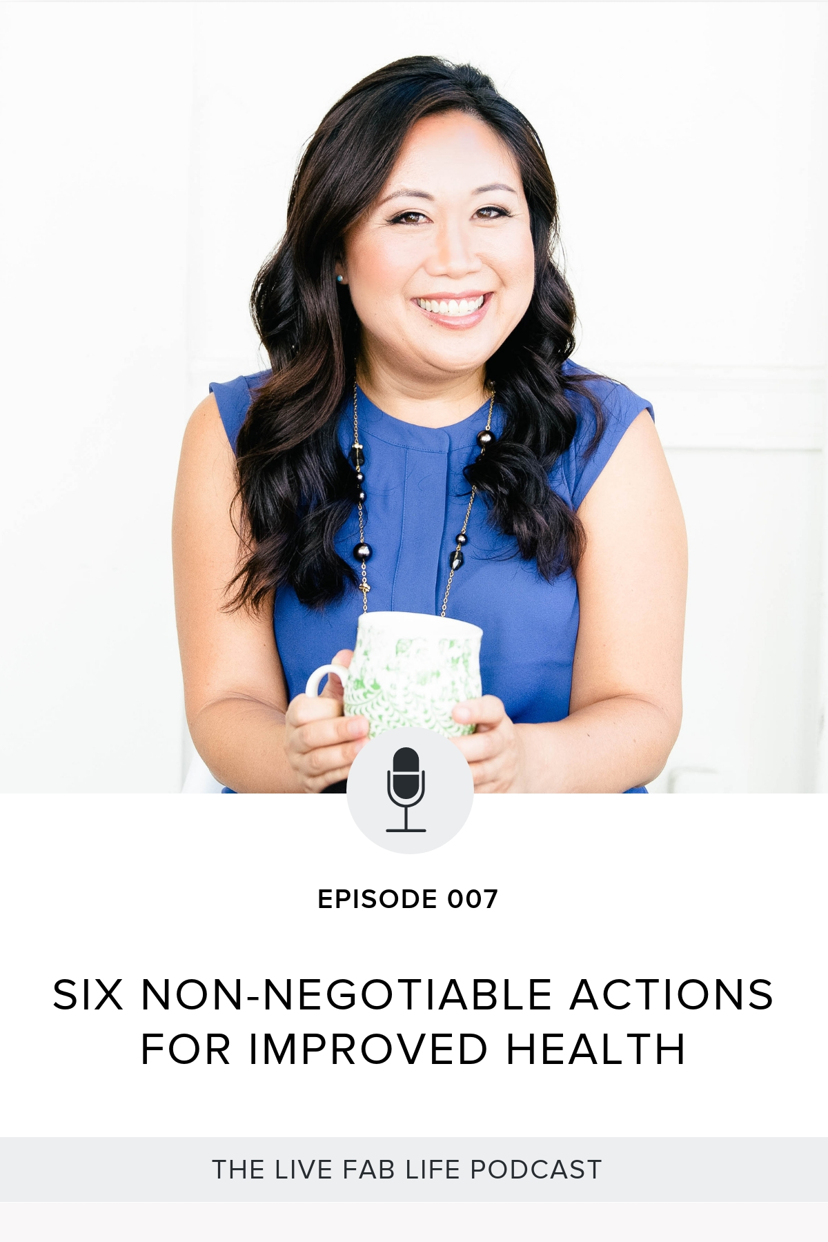 Episode 007: Six Non-Negotiable Actions for Improved Health