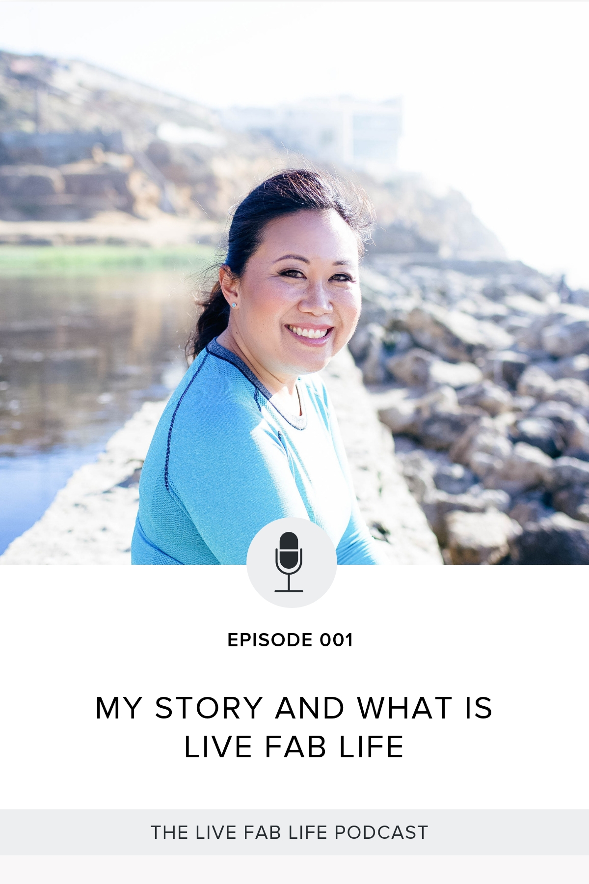 Episode 001: My Story & What is Live FAB Life