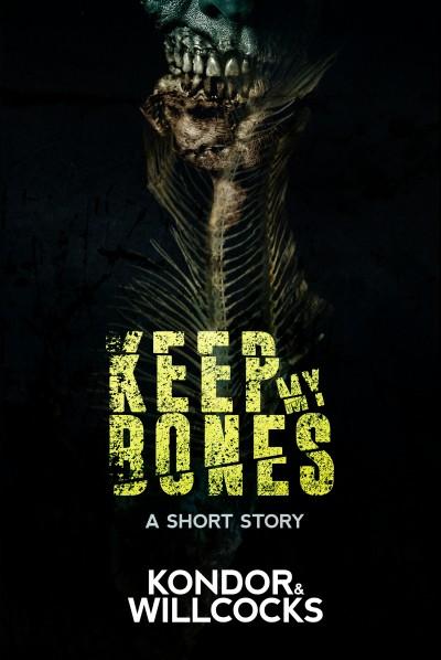 Keep my Bones - Kondor & Willcocks