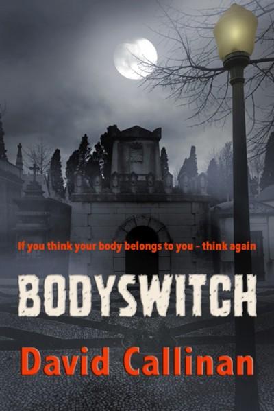 Bodyswitch -David Callinan